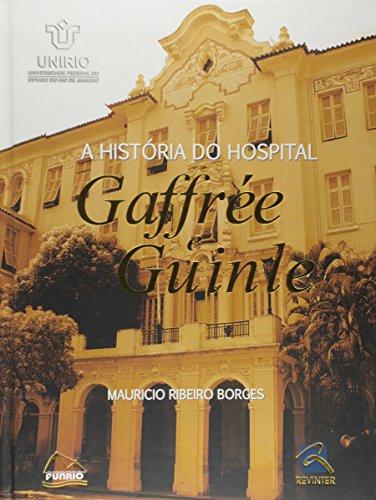 A História do Hospital. Gafrée e Guinle