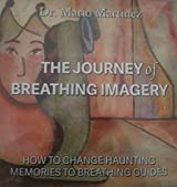 The Journey of Breathing Imagery: How to Change Haunting Memories to Healing Guides
