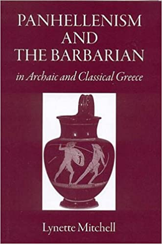 Book Panhellenism and the Barbarian in Archaic and Classical Greece