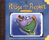 Pudge Ate a Prophet, Roger Taylor and Dan Taylor, 0825438683