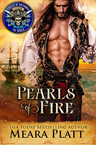 Pearls of Fire: Pirates of Britannia Connected World (A Pirates Kiss)
