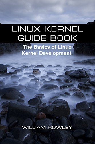Linux Kernel Guide Book: The Basics of Linux Kernel Development (English Edition)