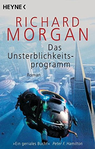 Richard Morgan - Das Unsterblichkeitsprogramm. Altered Carbon