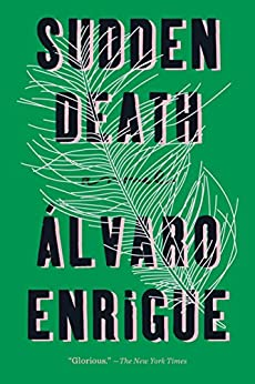 Sudden Death: A Novel by [Enrigue, Álvaro]