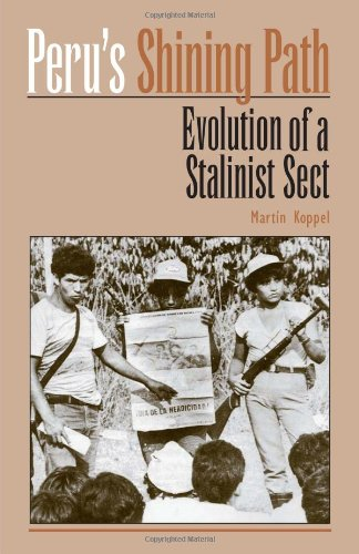 Peru's 'Shining Path' Evolution of a Stalinist Sect