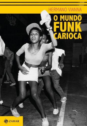 O mundo funk carioca (Antropologia social)