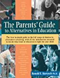 Parent's Guide to Alternative Education, Ronald E. Koetzsch, 1570620679