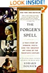 The Forger's Spell: A True Story of V...