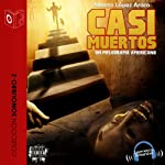Casi muertos [Almost Dead] | Alberto López Aroca
