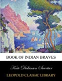 img - for Book of Indian braves book / textbook / text book