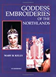 Goddess Embroideries of the Northlands, Mary B. Kelly, 0966892941