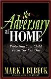 The Adversary at Home, Mark I. Bubeck, 0781443083