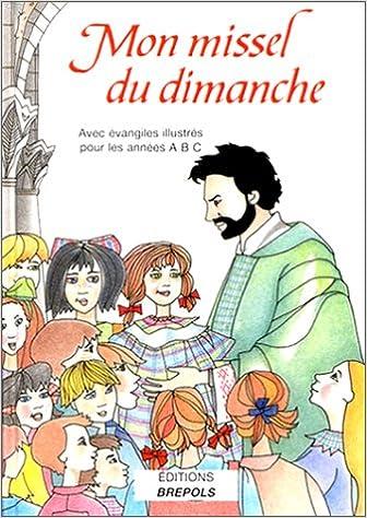 Ebook for ipad 2 téléchargement gratuit Mon missel du dimanche, avec évangiles illustrés pour les années ABC 2503823637 en français CHM