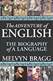 The Adventure of English, Melvyn Bragg, 1559707844