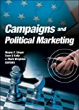 Campaigns and Political Marketing, Wayne Steger and Sean Kelly, 0789032104