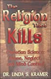 The Religion That Kills, Linda Kramer, 1563841711