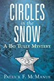 Circles in the Snow: A Bo Tully Mystery (Bo Tully Mysteries)