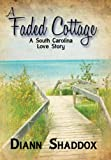 A Faded Cottage, Diann Shaddox, 0991280504