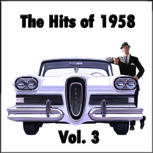 The Hits of 1958, Vol. 3