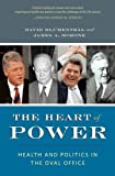The Heart of Power: Health and Politics in the Oval Office