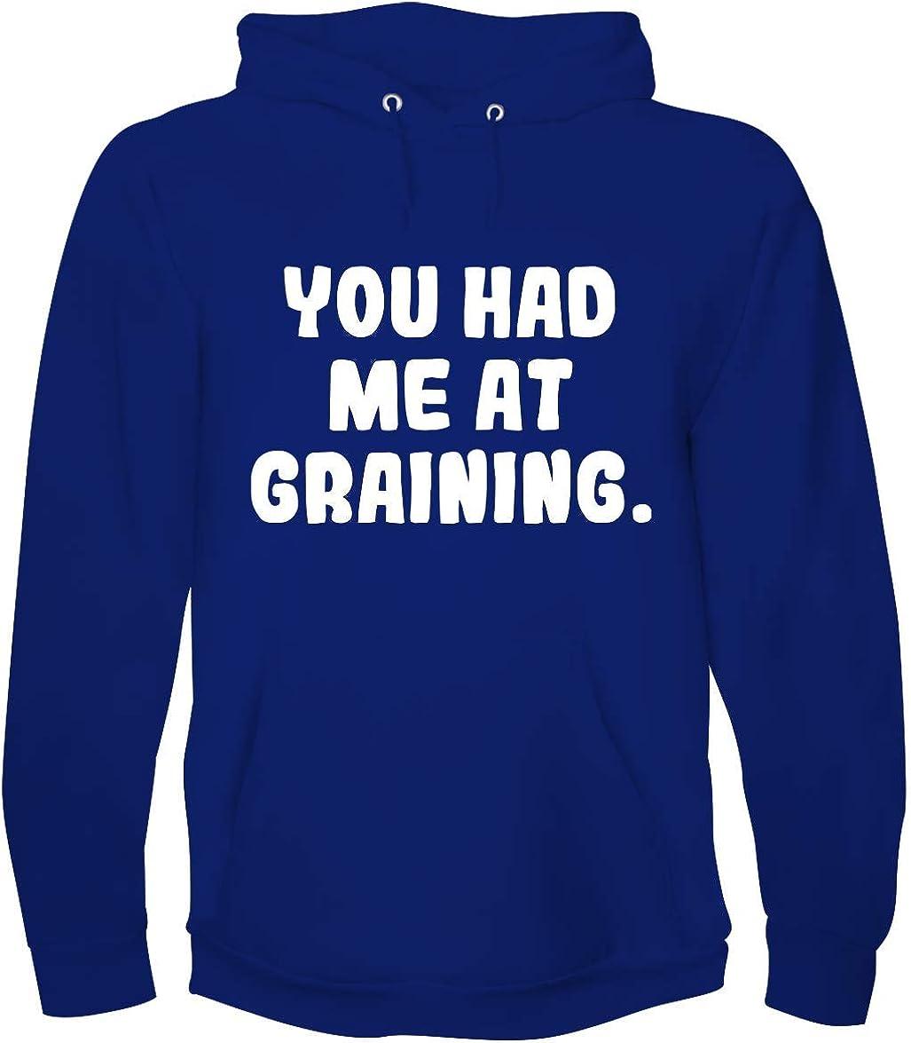 You Had Me At GRAINING. - A Soft & Comfortable Men's Hoodie Sweatshirt
