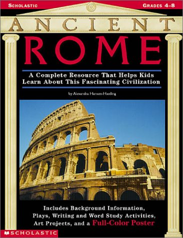 Ancient Rome: A Complete Resource That Helps Kids Learn  About this Fascinating Civilization—Includes  Background Information, a Play, Writing and ... Different subtitle for Back cover Copy only - Copy Hut