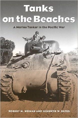 Kostenloser Web-Bücher-Download Tanks on the Beaches: A Marine Tanker in the Pacific War (Texas A&M University Military History Series, 85.) 1585442402 by Robert M. Neiman,Kenneth W. Estes PDF DJVU FB2