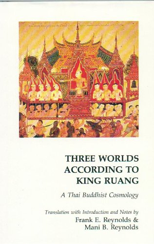 Three Worlds According to King Ruang: A Thai Buddhist Cosmology (Berkeley Buddhist Studies Series 4) (English and Thai Edition)