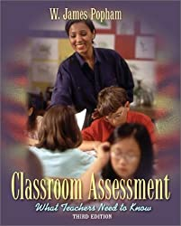 Classroom Assessment: What Teachers Need to Know (3rd Edition)