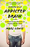 img - for Memoirs of an Addicted Brain: A Neuroscientist Examines his Former Life on Drugs book / textbook / text book