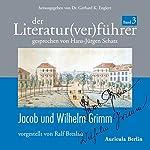 Der Literatur(ver)führer 3: Jacob und Wilhelm Grimm | Ralf Breslau