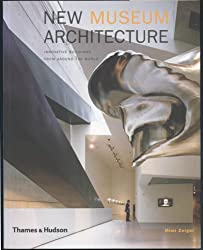 New Museum Architecture: Innovative Buildings from around the World (Architecture & Design)