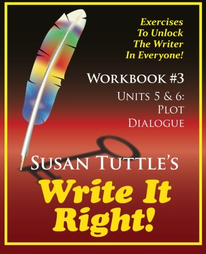 Write It Right Workbook #3: Plot, Dialogue