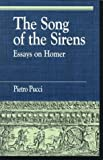 The Song of the Sirens and Other Essays, Pietro Pucci, 0822630591