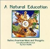 A Natural Education, Stan Padilla, 0913990140