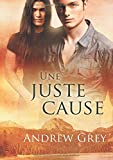 img - for Une juste cause book / textbook / text book
