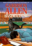 Front cover for the book Baseball Cat by Garrison Allen