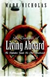 The Essentials of Living Aboard A Boat, Mark Nicholas, 1593301723