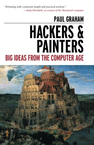 Hackers & Painters: Big Ideas from the Computer Age by O Reilly Media