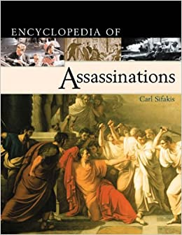Encyclopaedia of Assassinations (Facts on File Library of World History)