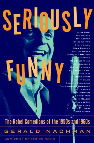 Amazon seriously funny the rebel comedians of the 1950s and seriously funny the rebel comedians of the 1950s and 1960s by nachman gerald fandeluxe Choice Image