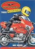 Moto Guzzi Twins Restoration, Mick Walker, 0760319863
