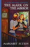 Mark on the Mirror #15 (Judy Bolton Mysteries)