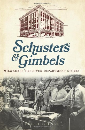 Schuster's and Gimbels:: Milwaukee's Beloved Department Stores (Landmarks)