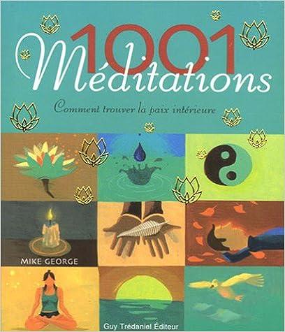 Livre gratuits 1001 Méditations : Comment trouver la paix intérieure epub pdf