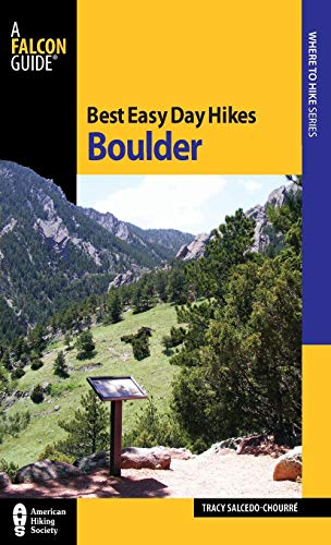 Best Easy Day Hikes Boulder (Best Easy Day Hikes Series) (Stores In Boulder)