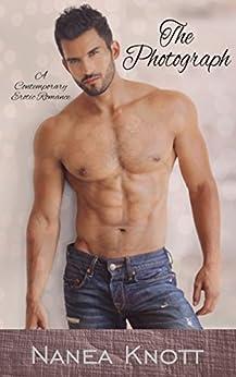 The Photograph: A Contemporary Erotic Romance by [Knott, Nanea]