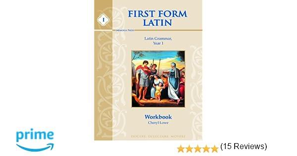 First Form Latin Student Workbook: Cheryl Lowe: 9781615380039 ...