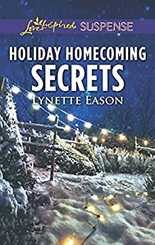 Holiday Homecoming Secrets (Love Inspired Suspense) by [Eason, Lynette]