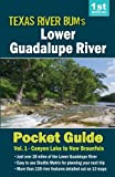 Lower Guadalupe River Pocket Guide (Texas River Bum Paddling Guides) (Volume 4)